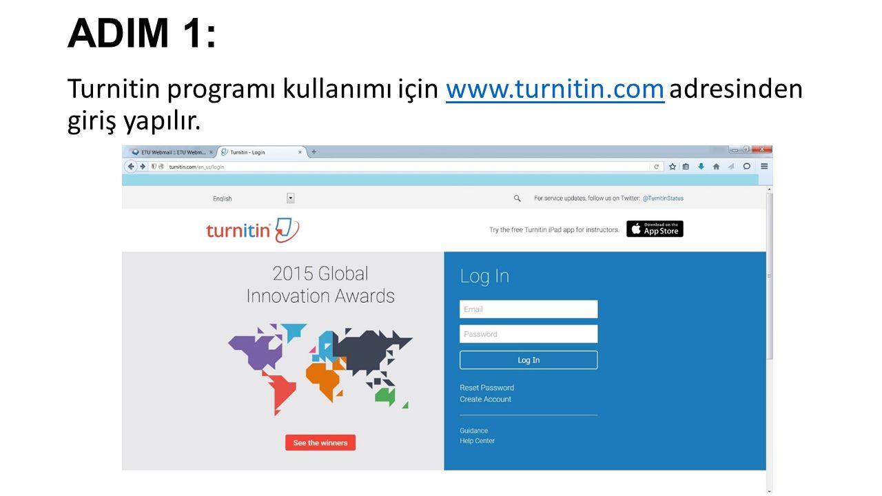 ADIM 1: Turnitin programı kullanımı için www.turnitin.com adresinden giriş yapılır.www.turnitin.com
