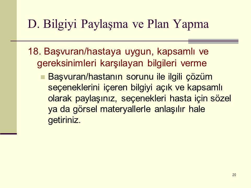 D. Bilgiyi Paylaşma ve Plan Yapma 18.