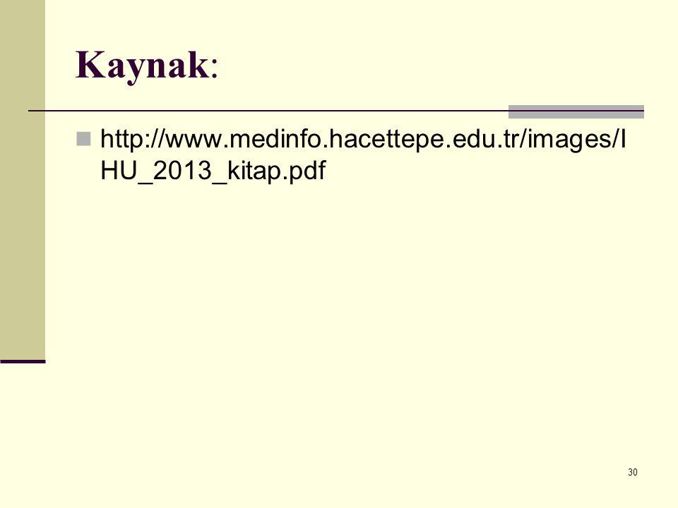 Kaynak: http://www.medinfo.hacettepe.edu.tr/images/I HU_2013_kitap.pdf 30