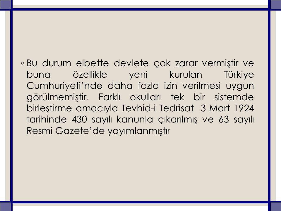 ◦ Bu durum elbette devlete çok zarar vermiştir ve buna özellikle yeni kurulan Türkiye Cumhuriyeti'nde daha fazla izin verilmesi uygun görülmemiştir. F