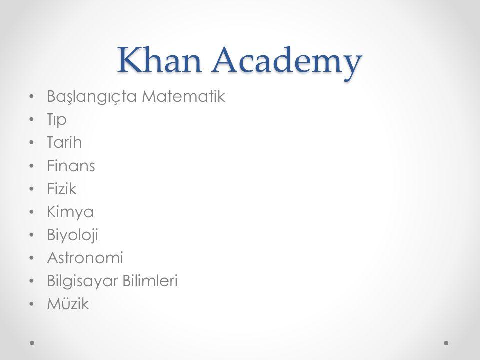 Khan Academy Başlangıçta Matematik Tıp Tarih Finans Fizik Kimya Biyoloji Astronomi Bilgisayar Bilimleri Müzik
