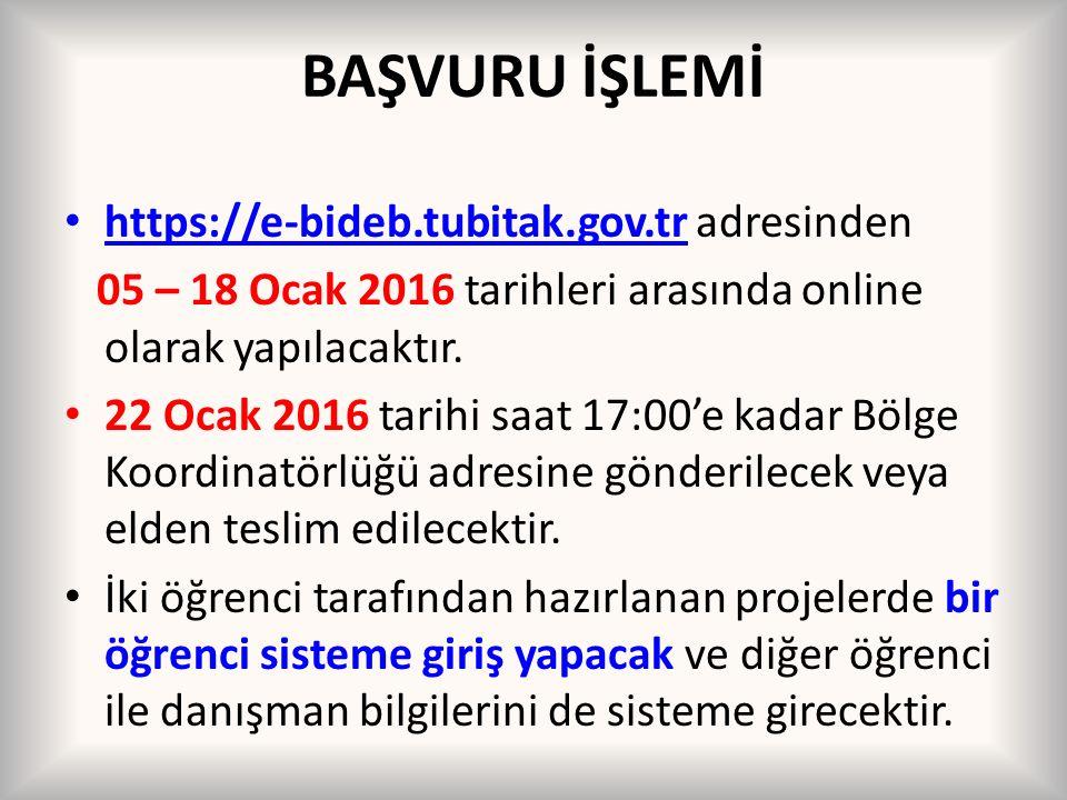 BAŞVURU İŞLEMİ https://e-bideb.tubitak.gov.tr adresinden 05 – 18 Ocak 2016 tarihleri arasında online olarak yapılacaktır. 22 Ocak 2016 tarihi saat 17: