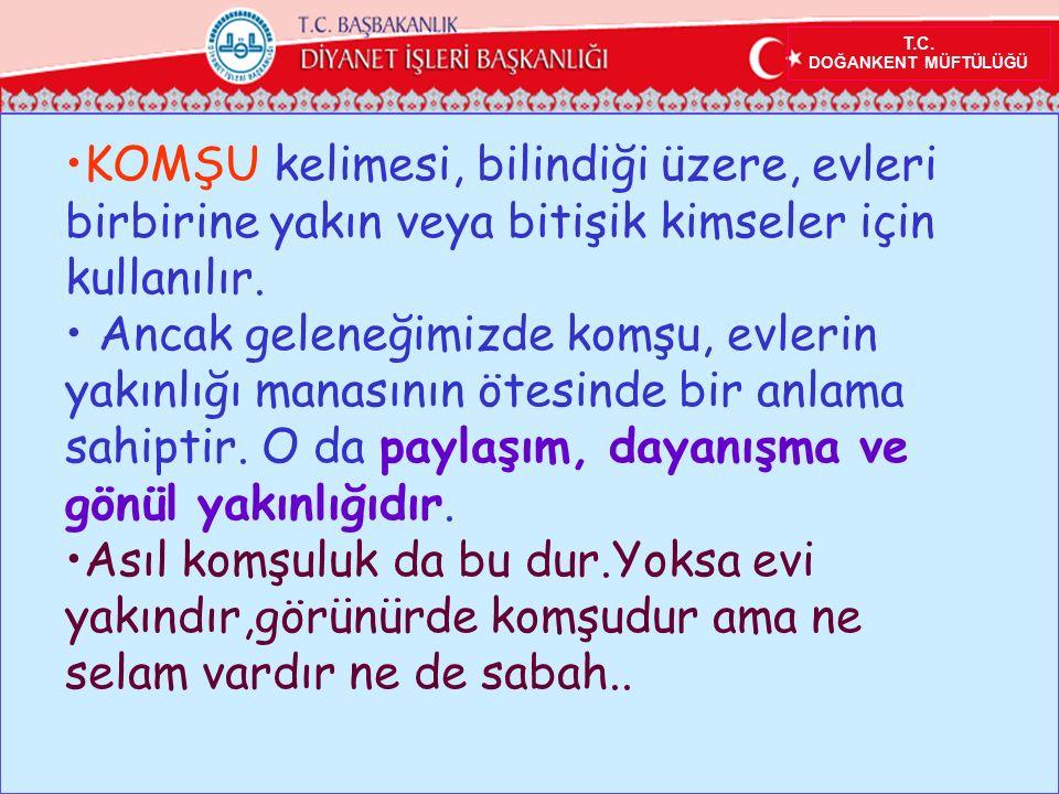 T.C.DOĞANKENT MÜFTÜLÜĞÜ www.dogankentmuftulugu.gov.tr Uzun Ömür için İyi Komşuluk.