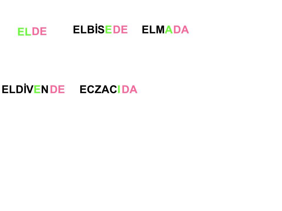 EL ELBİSE ECZACIELDİVEN DE DA ELMADA