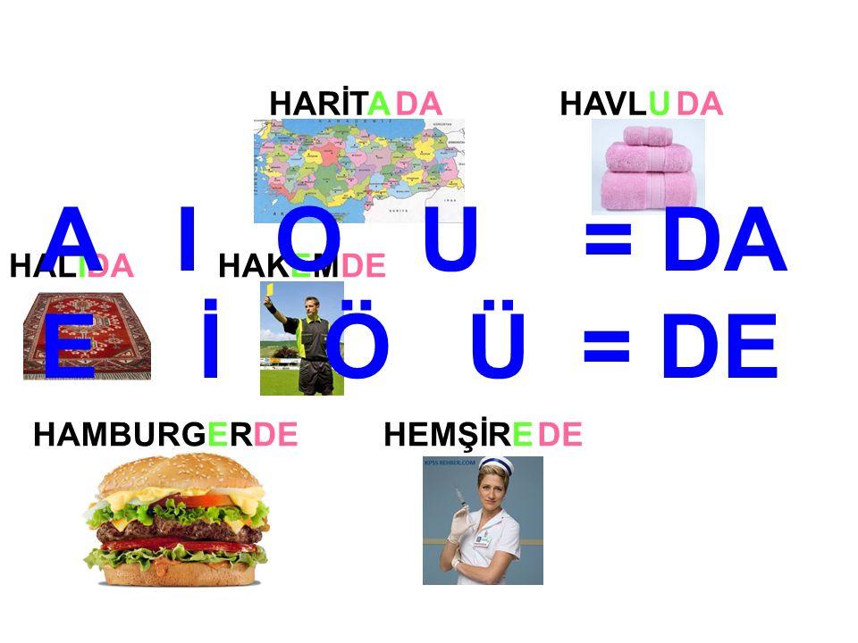 HARİTAHAVLU HEMŞİRE HALIHAKEM HAMBURGER DA DE A I O U = DA E İ Ö Ü = DE