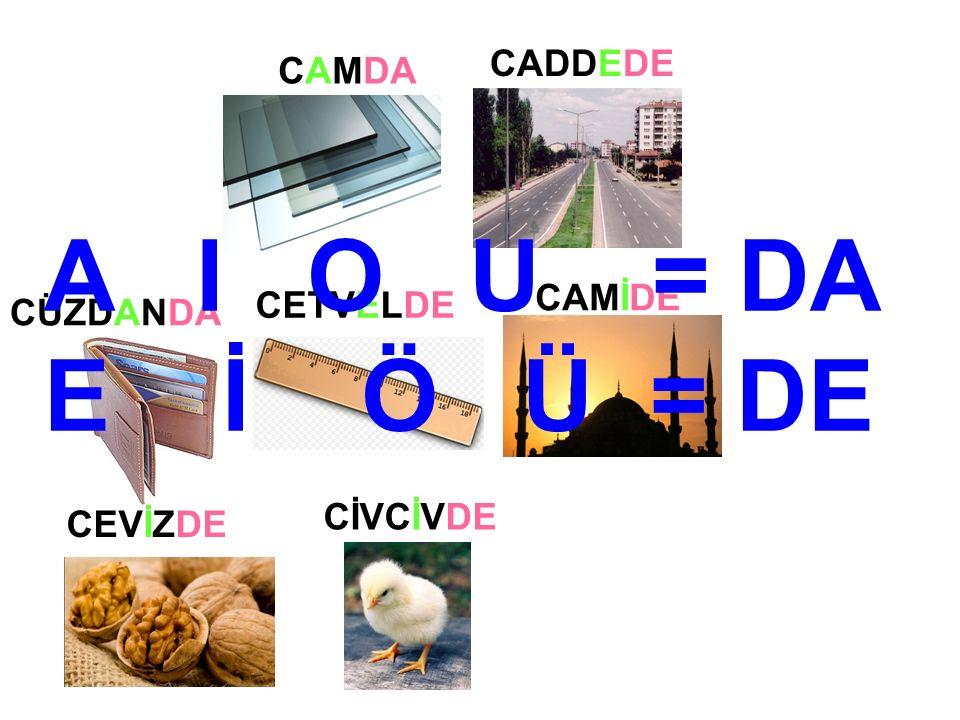 MAKARNAMANTI MAYDANOZ MUMMUMMANAVMANTAR DA MANDALİNADA A I O U = DA E İ Ö Ü = DE