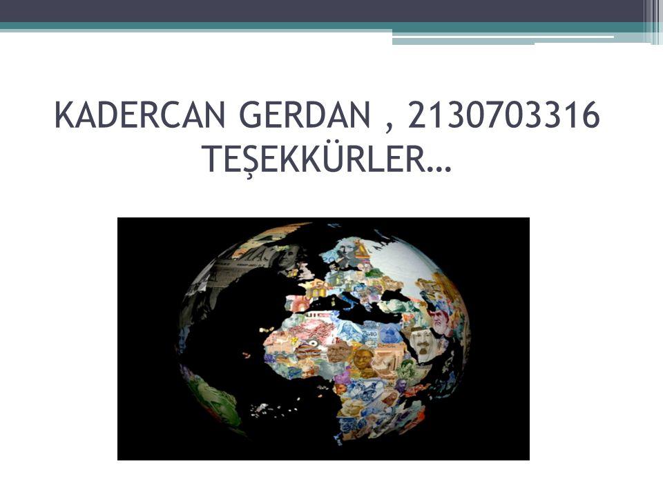 KADERCAN GERDAN, 2130703316 TEŞEKKÜRLER…