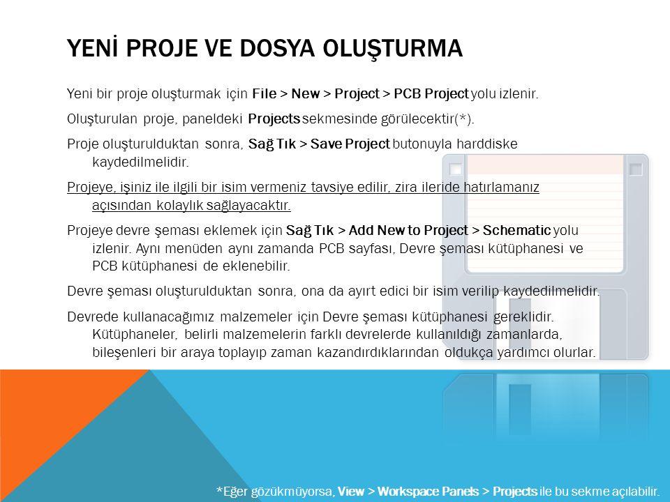 YENİ PROJE VE DOSYA OLUŞTURMA Yeni bir proje oluşturmak için File > New > Project > PCB Project yolu izlenir.