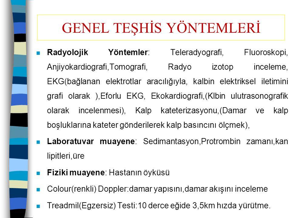 GENEL TEŞHİS YÖNTEMLERİ n Radyolojik Yöntemler: Teleradyografi, Fluoroskopi, Anjiyokardiografi,Tomografi, Radyo izotop inceleme, EKG(bağlanan elektrot