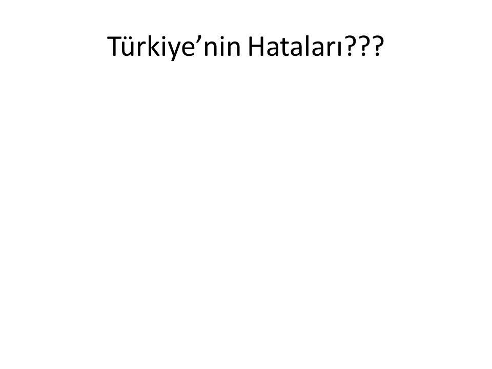 Türkiye'nin Hataları???
