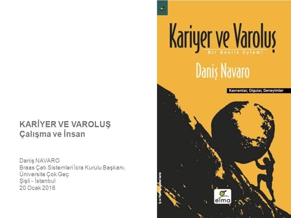 Kariyer ve Varoluş, Üniversite Çok Geç, İstanbul, 20 Ocak 2016 Page 12