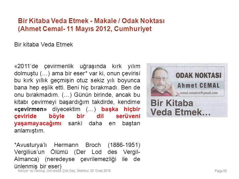 Bir Kitaba Veda Etmek - Makale / Odak Noktası (Ahmet Cemal- 11 Mayıs 2012, Cumhuriyet Bir kitaba Veda Etmek «2011'de çevirmenlik uğraşında kırk yılım