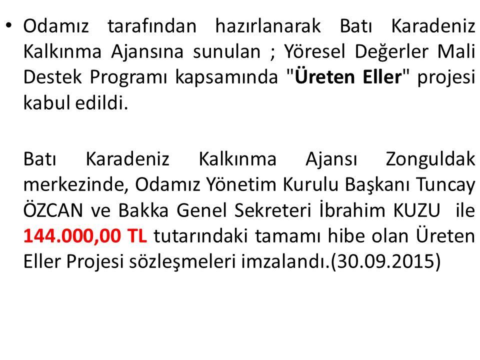 Odamız tarafından hazırlanarak Batı Karadeniz Kalkınma Ajansına sunulan ; Yöresel Değerler Mali Destek Programı kapsamında Üreten Eller projesi kabul edildi.