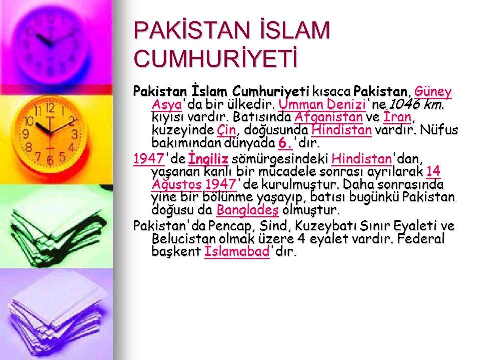 PAKİSTAN İSLAM CUMHURİYETİ Pakistan İslam Cumhuriyeti kısaca Pakistan, Güney Asya'da bir ülkedir. Umman Denizi'ne 1046 km. kıyısı vardır. Batısında Af