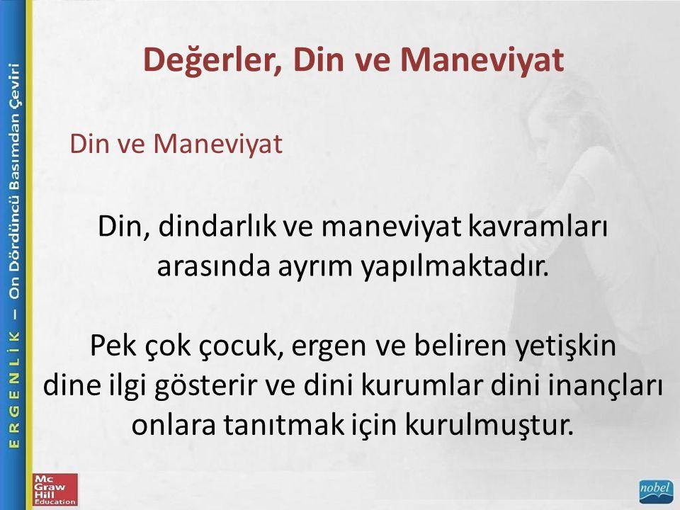 Değerler, Din ve Maneviyat Din ve Maneviyat Din, dindarlık ve maneviyat kavramları arasında ayrım yapılmaktadır.