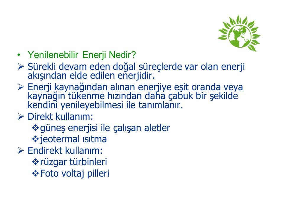 Yenilenebilir Enerji Nedir?  Sürekli devam eden doğal süreçlerde var olan enerji akışından elde edilen enerjidir.  Enerji kaynağından alınan enerjiy