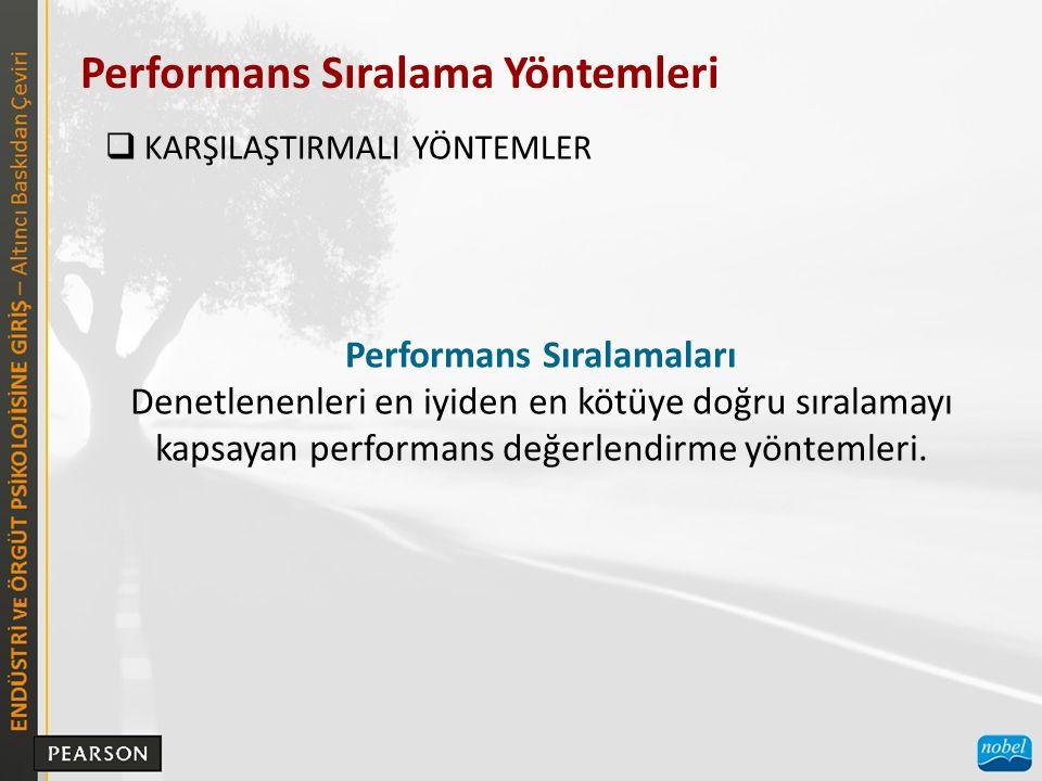 Performans Sıralama Yöntemleri  KARŞILAŞTIRMALI YÖNTEMLER Performans Sıralamaları Denetlenenleri en iyiden en kötüye doğru sıralamayı kapsayan performans değerlendirme yöntemleri.