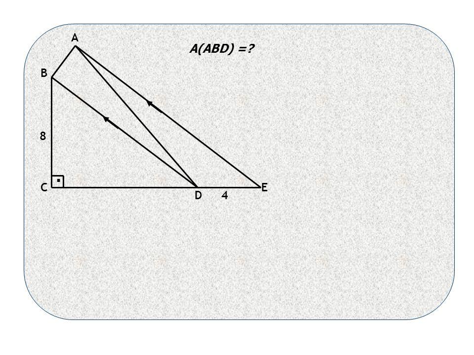 4 8 A B C D E A(ABD) = .