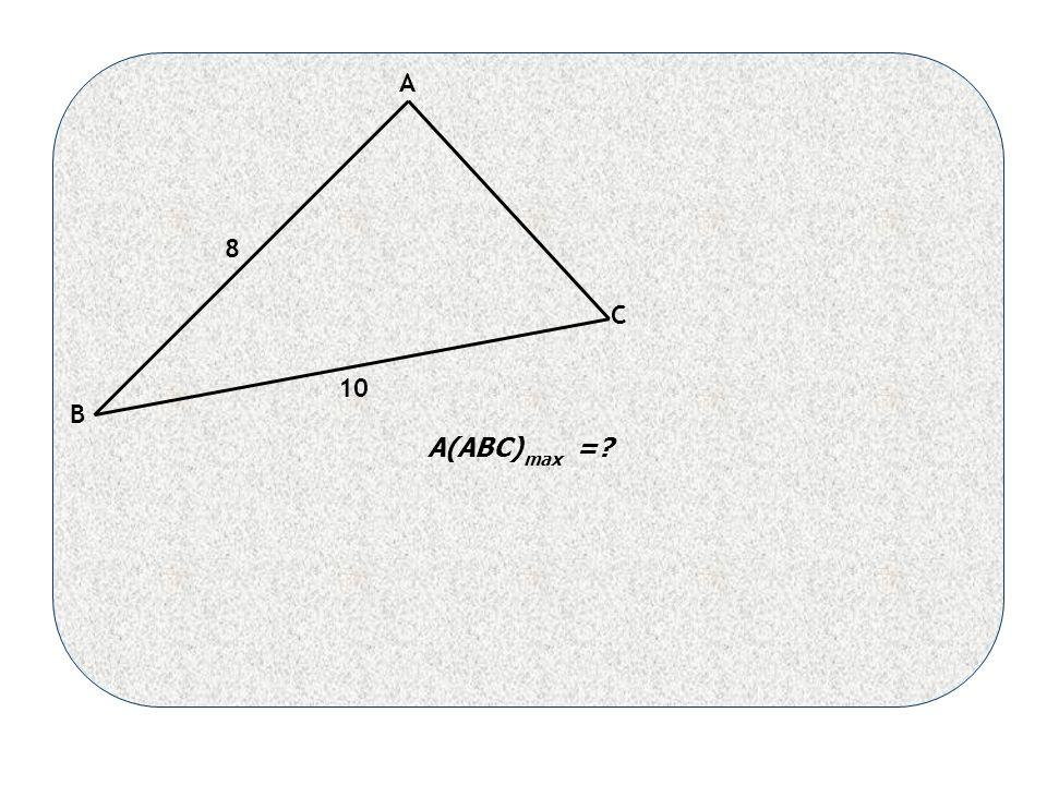A B C 8 10 max A(ABC) =