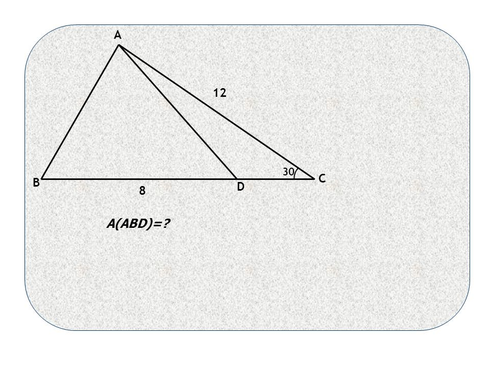 30 8 D B C A A(ABD)= 12
