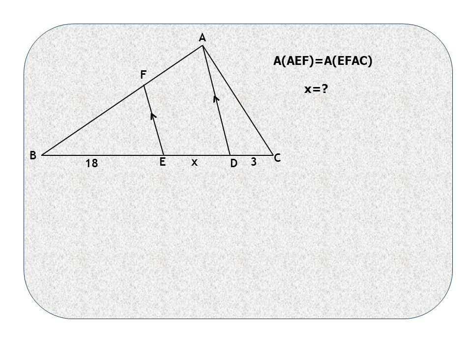 < < A B C D E F 18 3x A(AEF)=A(EFAC) x=