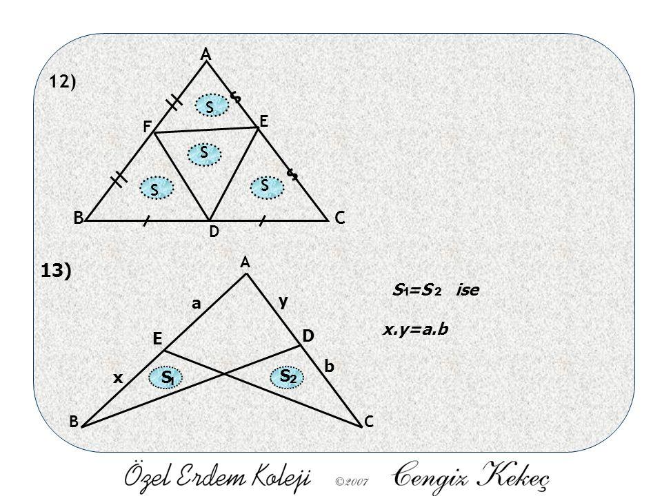 12) A BC D E F s s S S S S 13) A BC D E S S 1 2 x y a b 12 S =S ise x.y=a.b