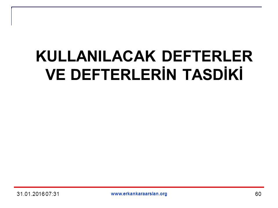 KULLANILACAK DEFTERLER VE DEFTERLERİN TASDİKİ 31.01.2016 07:33 www.erkankaraarslan.org 60