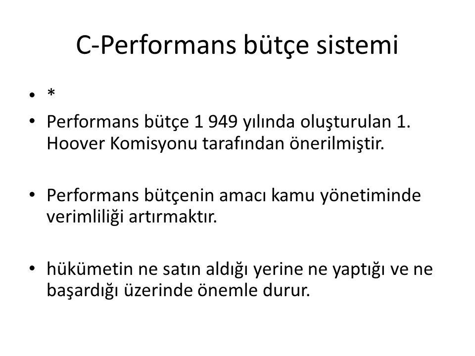 C-Performans bütçe sistemi * Performans bütçe 1 949 yılında oluşturulan 1.