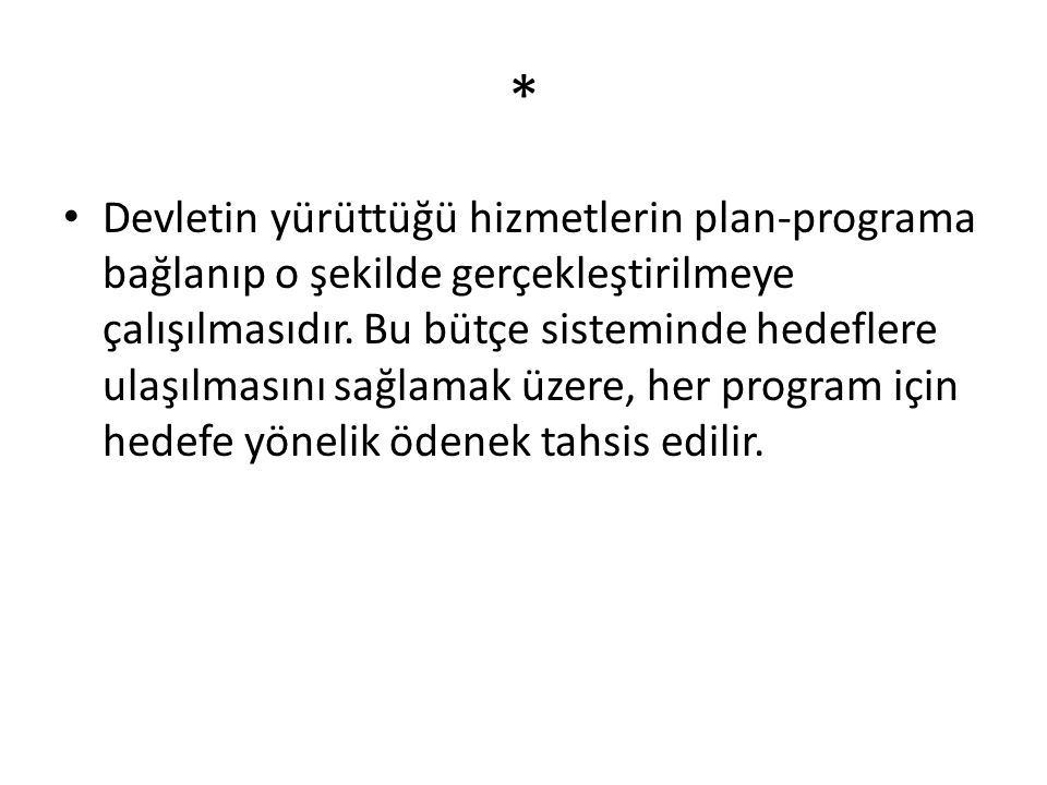 * Devletin yürüttüğü hizmetlerin plan-programa bağlanıp o şekilde gerçekleştirilmeye çalışılmasıdır.