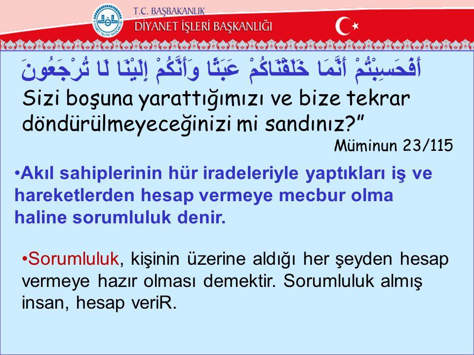 1-İnsanın Allah'a karşı sorumluluğu; 2- insanın kendisine karşı sorumluluğu ve 3-insanın diğer insanlara karşı sorumluluğu.