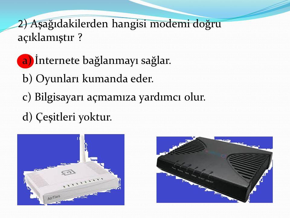 2) Aşağıdakilerden hangisi modemi doğru açıklamıştır .