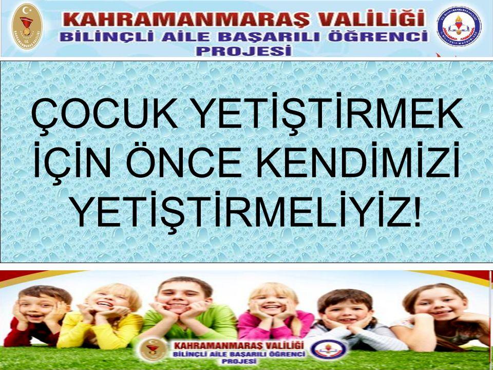 ÇOCUK YETİŞTİRMEK İÇİN ÖNCE KENDİMİZİ YETİŞTİRMELİYİZ!