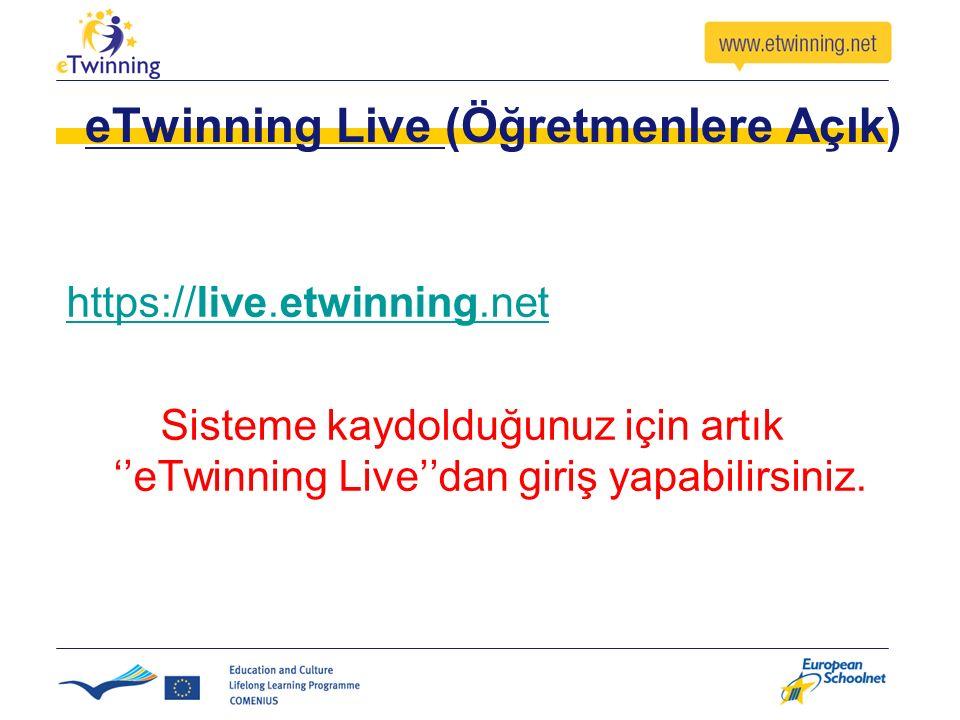 eTwinning Live (Öğretmenlere Açık) https://live.etwinning.net Sisteme kaydolduğunuz için artık ''eTwinning Live''dan giriş yapabilirsiniz.