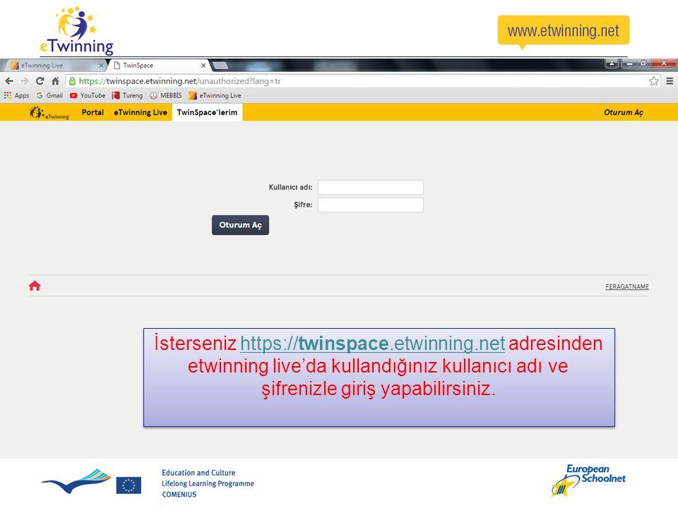 İsterseniz https://twinspace.etwinning.net adresinden etwinning live'da kullandığınız kullanıcı adı ve şifrenizle giriş yapabilirsiniz.