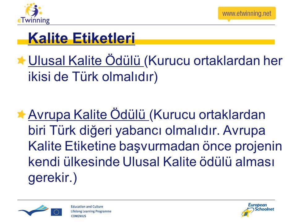 Kalite Etiketleri Ulusal Kalite Ödülü (Kurucu ortaklardan her ikisi de Türk olmalıdır) Avrupa Kalite Ödülü (Kurucu ortaklardan biri Türk diğeri yabanc