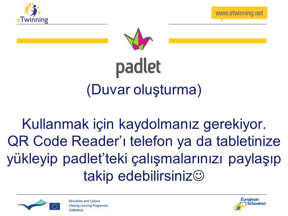 (Duvar oluşturma) Kullanmak için kaydolmanız gerekiyor. QR Code Reader'ı telefon ya da tabletinize yükleyip padlet'teki çalışmalarınızı paylaşıp takip