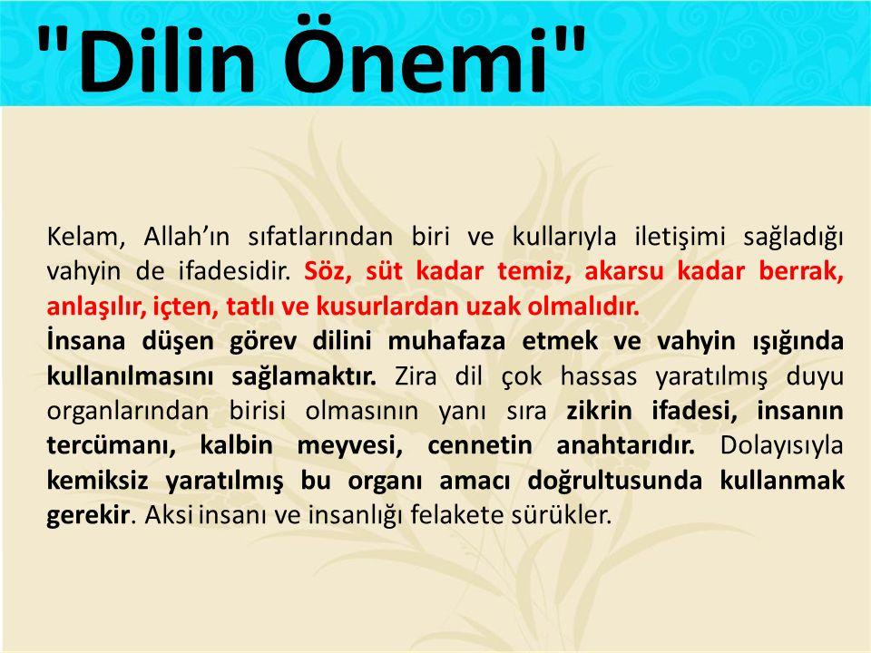 Kelam, Allah'ın sıfatlarından biri ve kullarıyla iletişimi sağladığı vahyin de ifadesidir. Söz, süt kadar temiz, akarsu kadar berrak, anlaşılır, içten