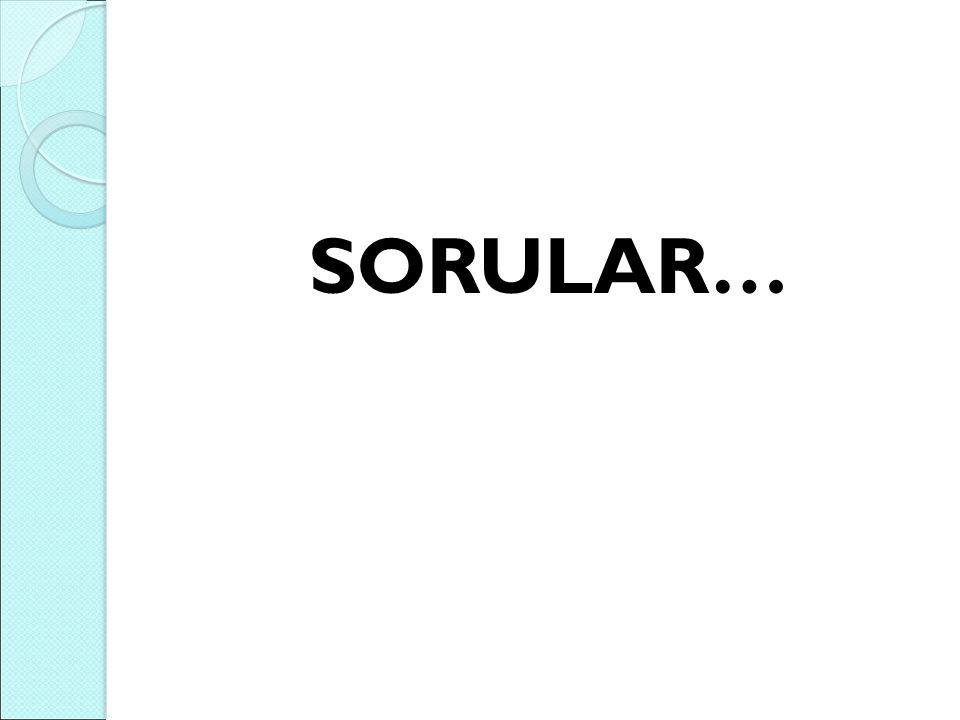 SORULAR…