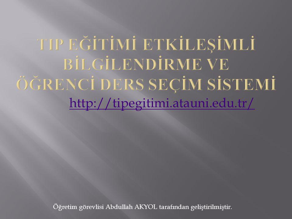 http://tipegitimi.atauni.edu.tr/ Öğretim görevlisi Abdullah AKYOL tarafından geliştirilmiştir.