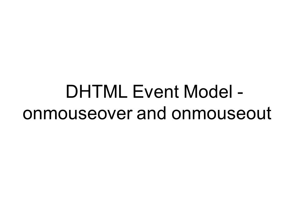DHTML Event Model - onmouseover and onmouseout
