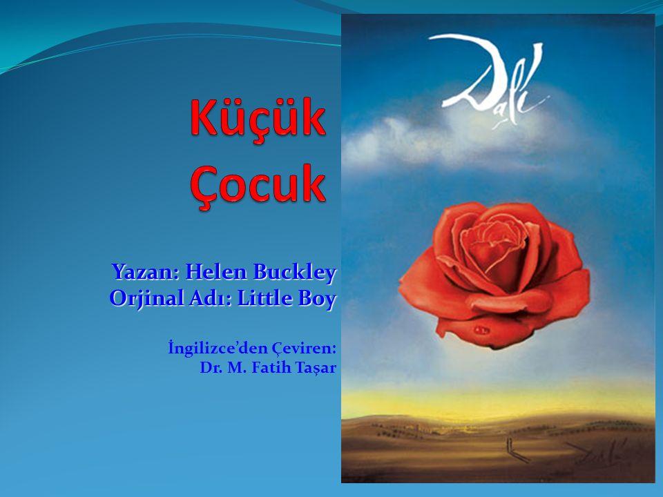 Yazan: Helen Buckley Orjinal Adı: Little Boy İngilizce'den Çeviren: Dr. M. Fatih Taşar