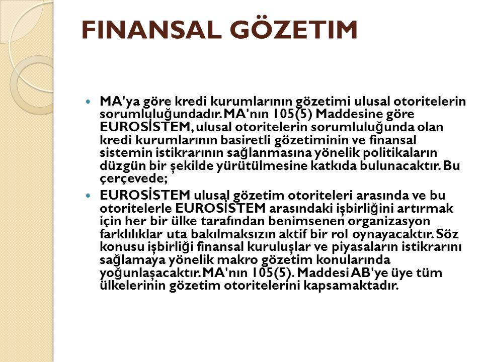 FINANSAL GÖZETIM MA ya göre kredi kurumlarının gözetimi ulusal otoritelerin sorumlulu ğ undadır.
