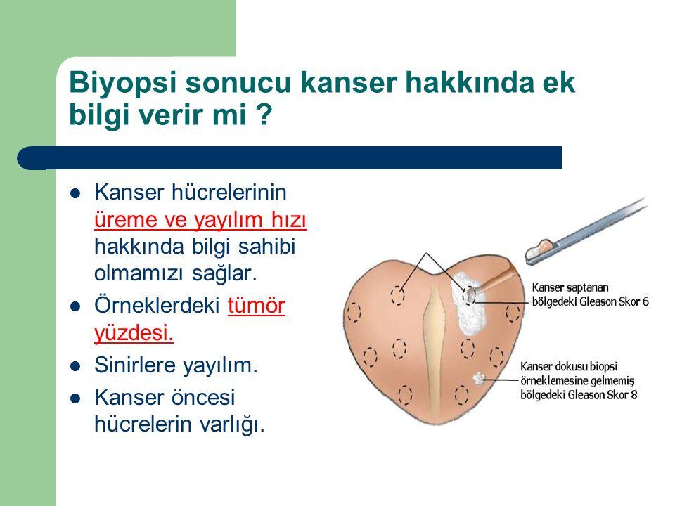 Biyopsi sonucu kanser hakkında ek bilgi verir mi ? Kanser hücrelerinin üreme ve yayılım hızı hakkında bilgi sahibi olmamızı sağlar. Örneklerdeki tümör