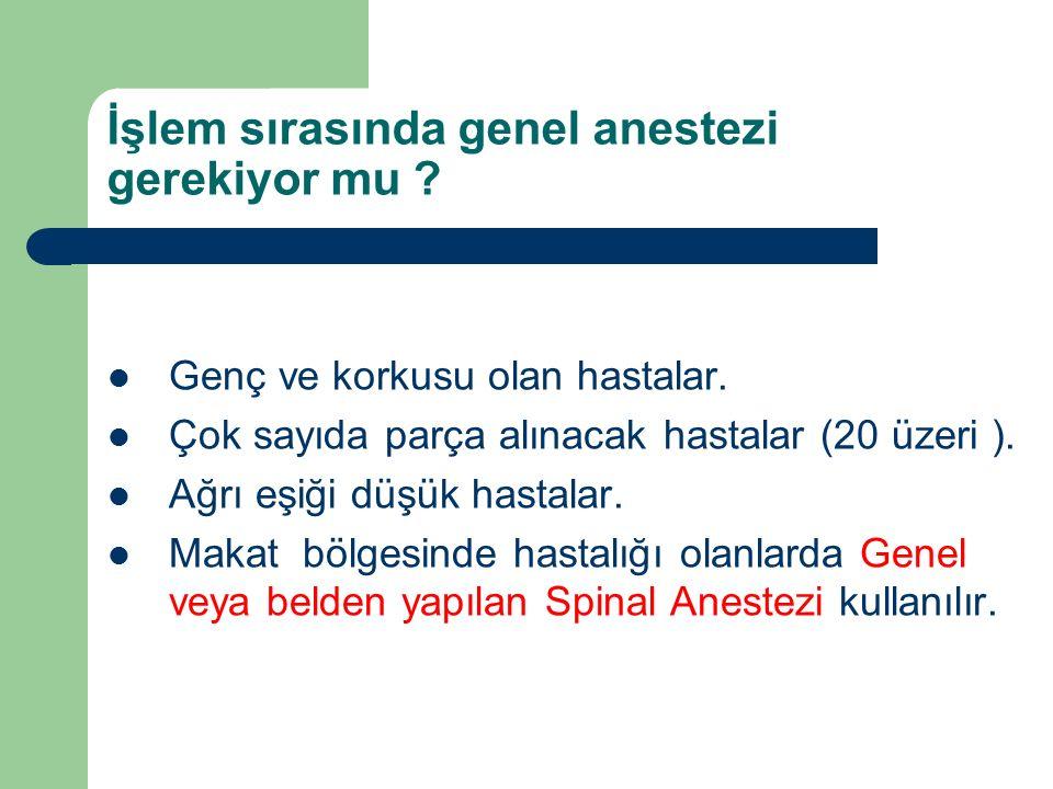 İşlem sırasında genel anestezi gerekiyor mu .Genç ve korkusu olan hastalar.