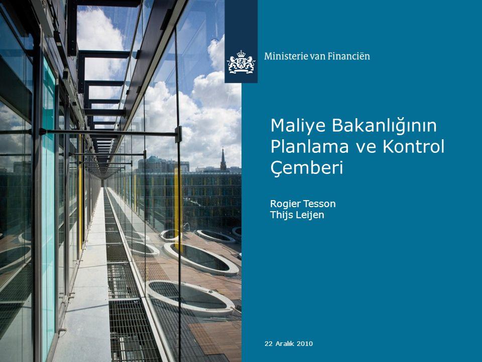 22 Aralık 2010 Maliye Bakanlığının Planlama ve Kontrol Çemberi Rogier Tesson Thijs Leijen