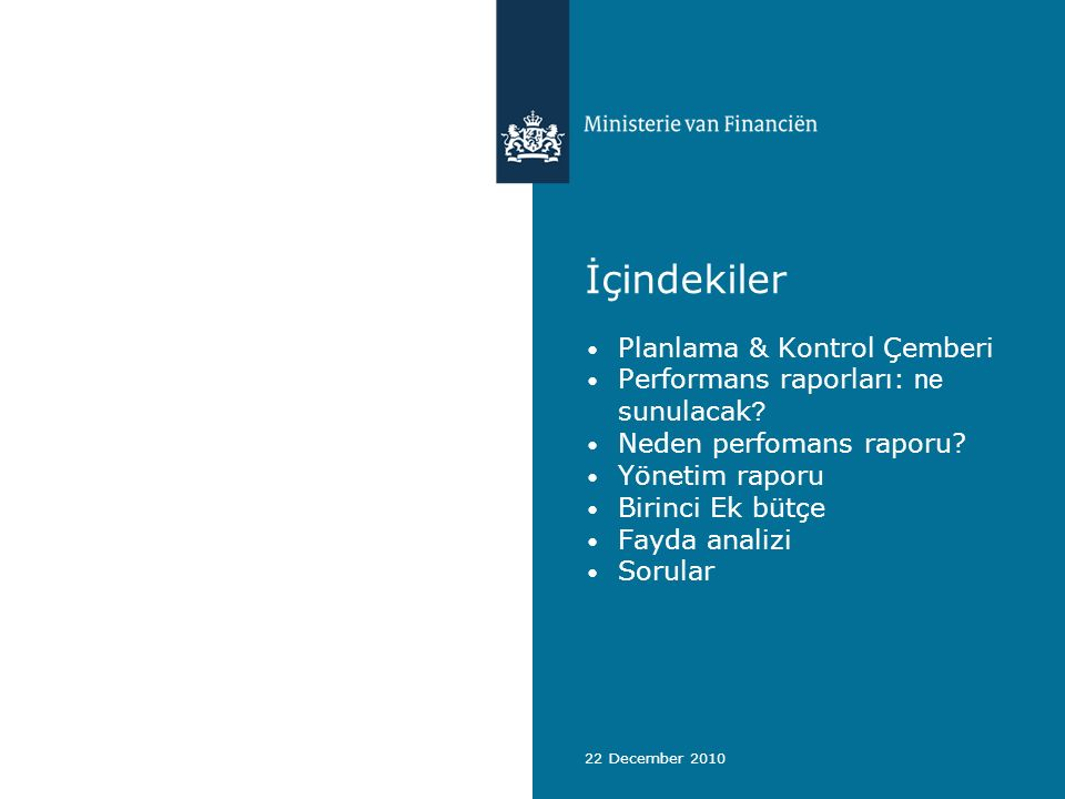 22 December 2010 İçindekiler Planlama & Kontrol Çemberi Performans raporları: ne sunulacak .