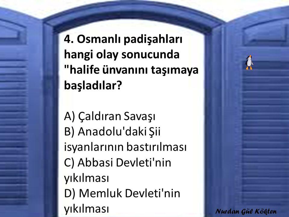 4. Osmanlı padişahları hangi olay sonucunda