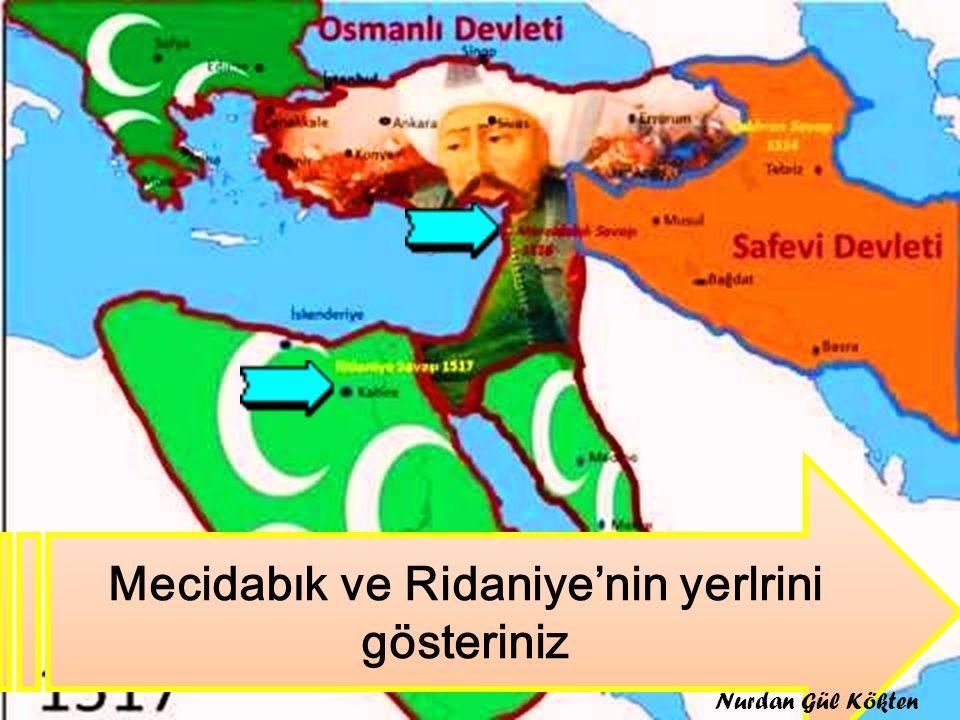 Mecidabık ve Ridaniye'nin yerlrini gösteriniz Nurdan Gül Kökten