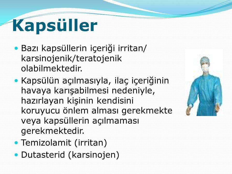 Kapsüller Bazı kapsüllerin içeriği irritan/ karsinojenik/teratojenik olabilmektedir. Kapsülün açılmasıyla, ilaç içeriğinin havaya karışabilmesi nedeni