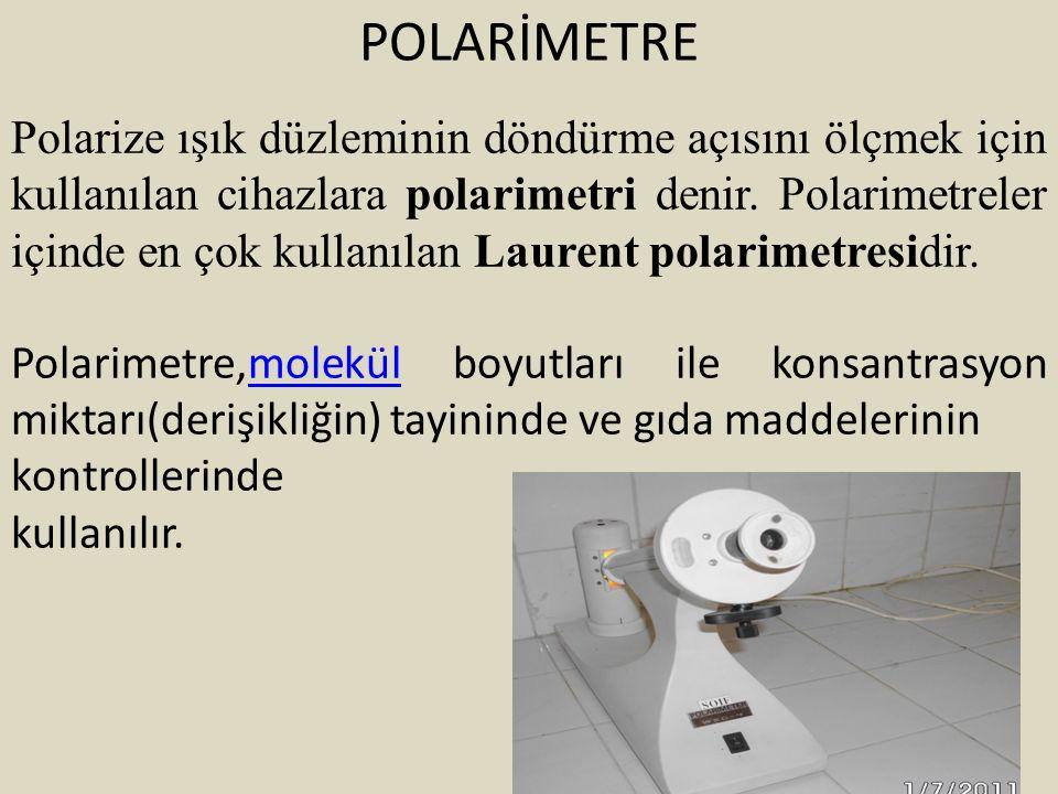 POLARİMETRE Polarize ışık düzleminin döndürme açısını ölçmek için kullanılan cihazlara polarimetri denir. Polarimetreler içinde en çok kullanılan Laur